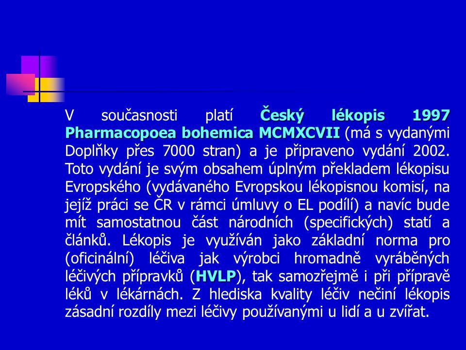 Český lékopis 1997 Pharmacopoea bohemica MCMXCVII HVLP V současnosti platí Český lékopis 1997 Pharmacopoea bohemica MCMXCVII (má s vydanými Doplňky přes 7000 stran) a je připraveno vydání 2002.