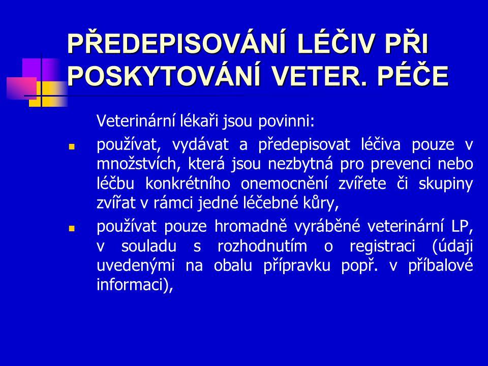 PŘEDEPISOVÁNÍ LÉČIV PŘI POSKYTOVÁNÍ VETER.