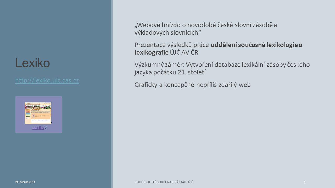 """Lexiko """"Webové hnízdo o novodobé české slovní zásobě a výkladových slovnících"""" Prezentace výsledků práce oddělení současné lexikologie a lexikografie"""
