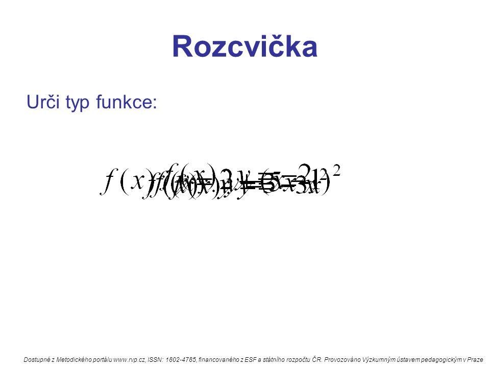Rozcvička Urči typ funkce: Dostupné z Metodického portálu www.rvp.cz, ISSN: 1802-4785, financovaného z ESF a státního rozpočtu ČR. Provozováno Výzkumn