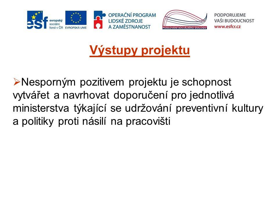 Výstupy projektu  Nesporným pozitivem projektu je schopnost vytvářet a navrhovat doporučení pro jednotlivá ministerstva týkající se udržování prevent