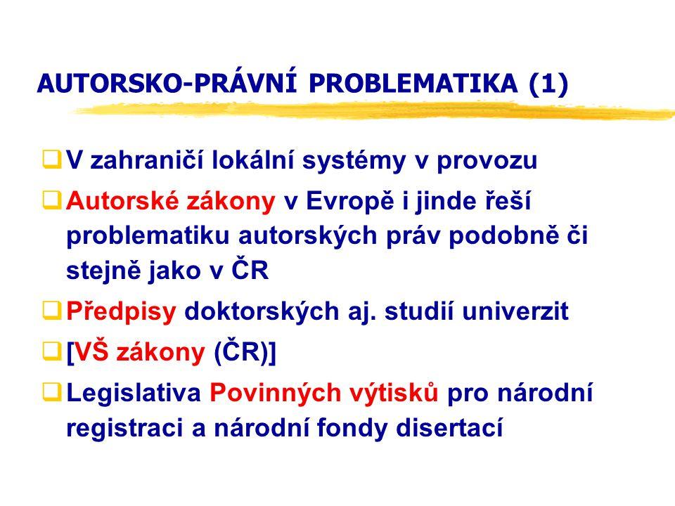 AUTORSKO-PRÁVNÍ PROBLEMATIKA (1)  V zahraničí lokální systémy v provozu  Autorské zákony v Evropě i jinde řeší problematiku autorských práv podobně či stejně jako v ČR  Předpisy doktorských aj.