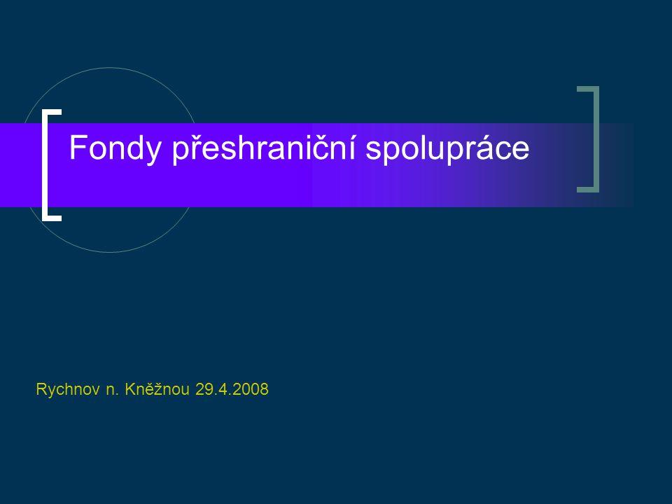 Fondy přeshraniční spolupráce Rychnov n. Kněžnou 29.4.2008