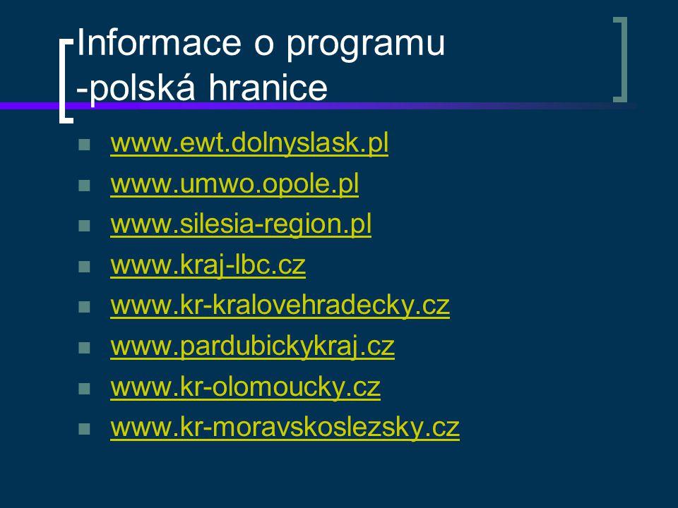 Informace o programu -polská hranice www.ewt.dolnyslask.pl www.umwo.opole.pl www.silesia-region.pl www.kraj-lbc.cz www.kr-kralovehradecky.cz www.pardu