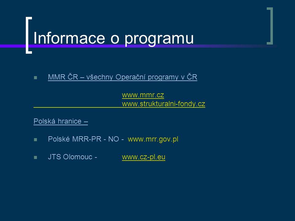 Informace o programu MMR ČR – všechny Operační programy v ČR www.mmr.cz www.strukturalni-fondy.cz Polská hranice – Polské MRR-PR - NO - www.mrr.gov.pl