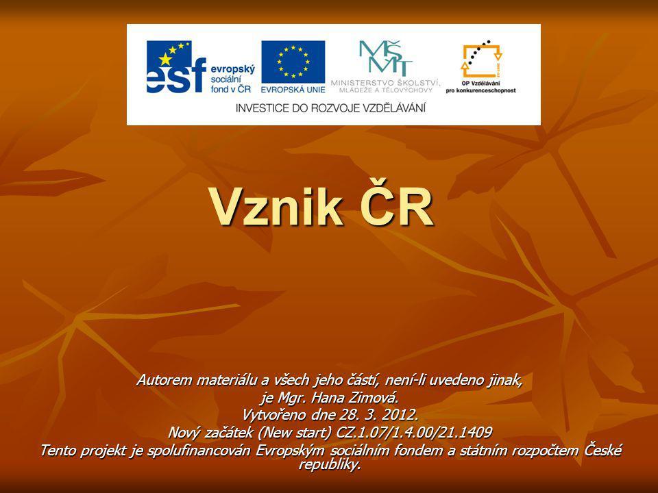 Vznik ČR Autorem materiálu a všech jeho částí, není-li uvedeno jinak, je Mgr.