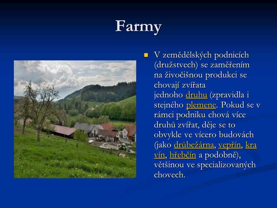 Farmy V zemědělských podnicích (družstvech) se zaměřením na živočišnou produkci se chovají zvířata jednoho druhu (zpravidla i stejného plemene. Pokud