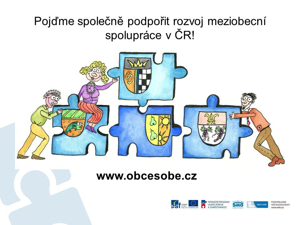 Pojďme společně podpořit rozvoj meziobecní spolupráce v ČR! www.obcesobe.cz