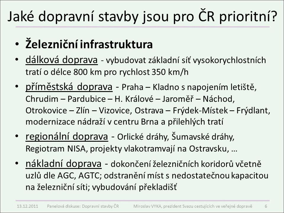 Jaké dopravní stavby jsou pro ČR prioritní? Železniční infrastruktura dálková doprava - vybudovat základní síť vysokorychlostních tratí o délce 800 km