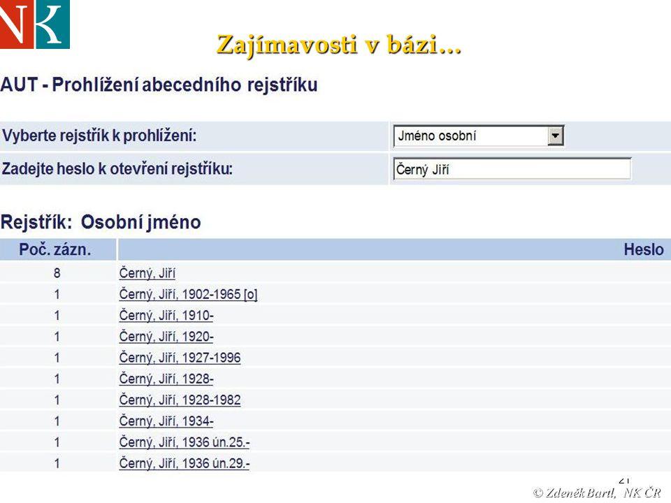 """21 © Zdeněk Bartl, NK ČR """"Jinonické pondělky UISK březen ´08 Zajímavosti v bázi…"""