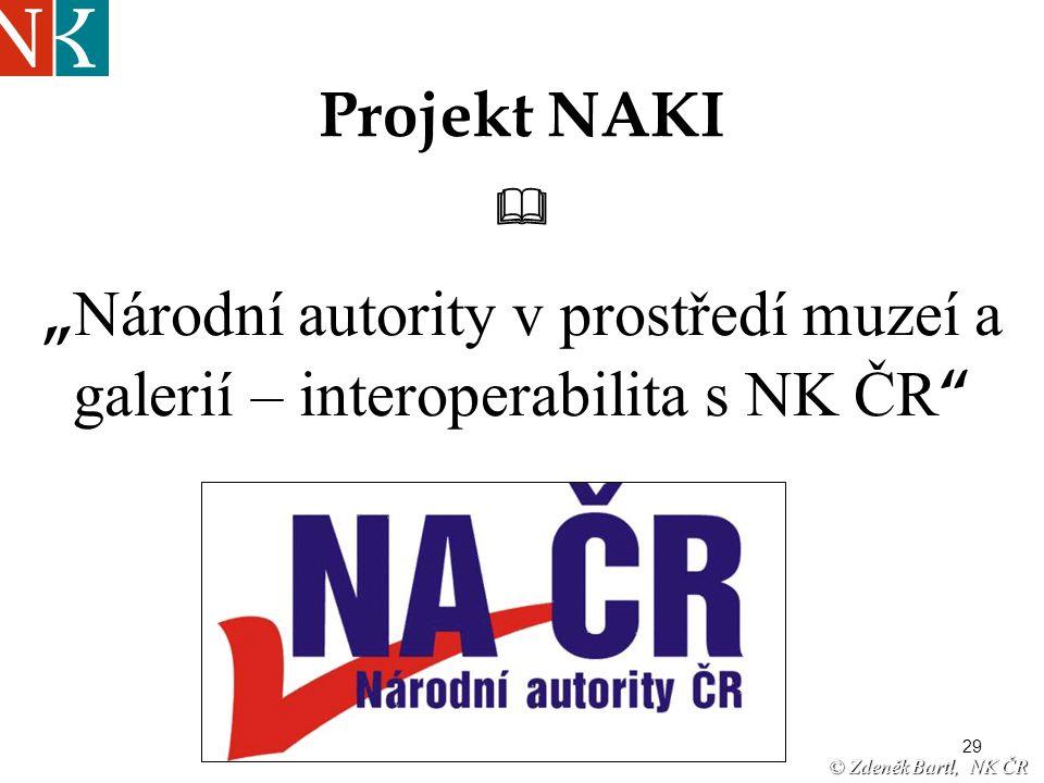 """29 Projekt NAKI  """" Národní autority v prostředí muzeí a galerií – interoperabilita s NK ČR © Zdeněk Bartl, NK ČR"""