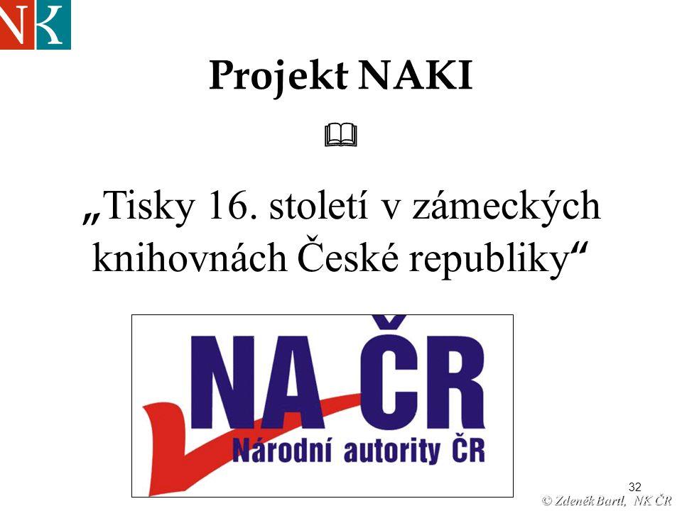 """32 Projekt NAKI  """" Tisky 16. století v zámeckých knihovnách České republiky """" © Zdeněk Bartl, NK ČR"""