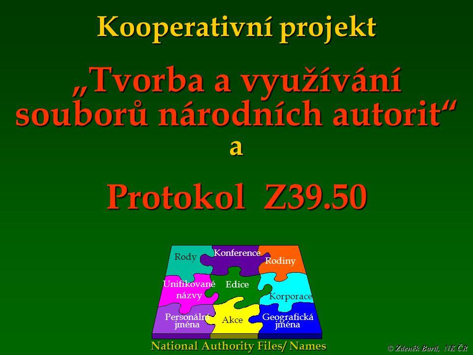 © Zdeněk Bartl, NK ČR Soubory národních autorit a kooperace on-line Seč ´02 Fázové zpoždění mezi serverem Vega a bázi AUT(ALEPH) je max.