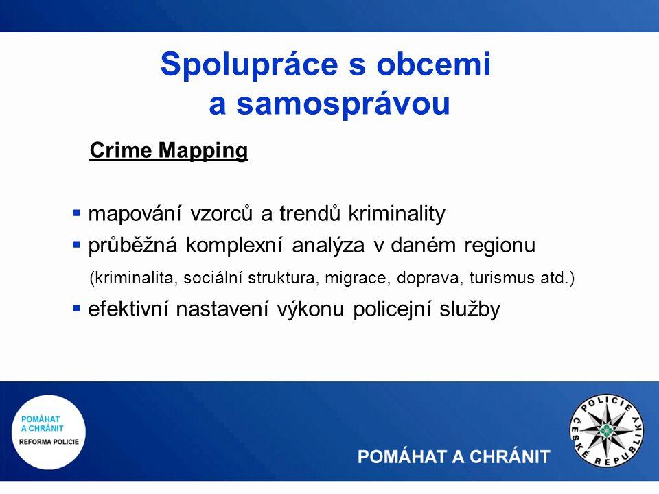 Crime Mapping  mapování vzorců a trendů kriminality  průběžná komplexní analýza v daném regionu (kriminalita, sociální struktura, migrace, doprava, turismus atd.)  efektivní nastavení výkonu policejní služby Spolupráce s obcemi a samosprávou