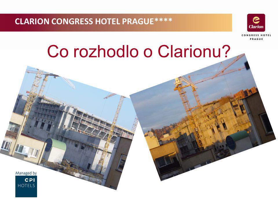 CLARION CONGRESS HOTEL PRAGUE**** Co rozhodlo o Clarionu?