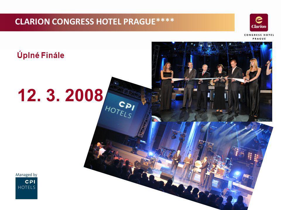 CLARION CONGRESS HOTEL PRAGUE**** Úplné Finále 12. 3. 2008