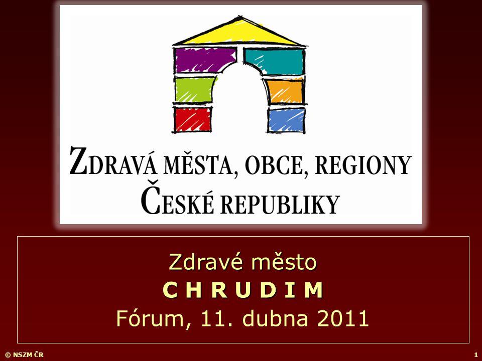 © NSZM ČR1 Zdravé město C H R U D I M Fórum, 11. dubna 2011