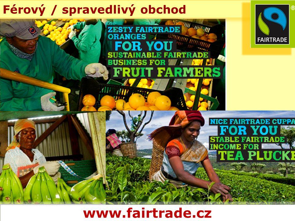 10 Férový / spravedlivý obchod www.fairtrade.cz