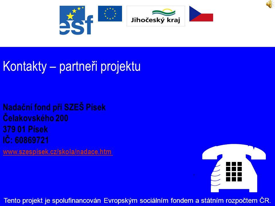 Kontakty Střední zemědělská škola Písek Čelakovského 200 379 01 Písek IČ: 60869054 www.szespisek.cz Tento projekt je spolufinancován Evropským sociáln