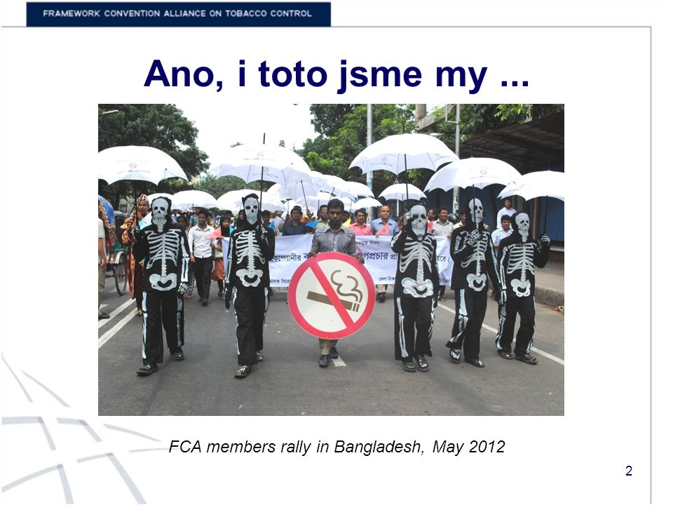 Ano, i toto jsme my... FCA members rally in Bangladesh, May 2012 2