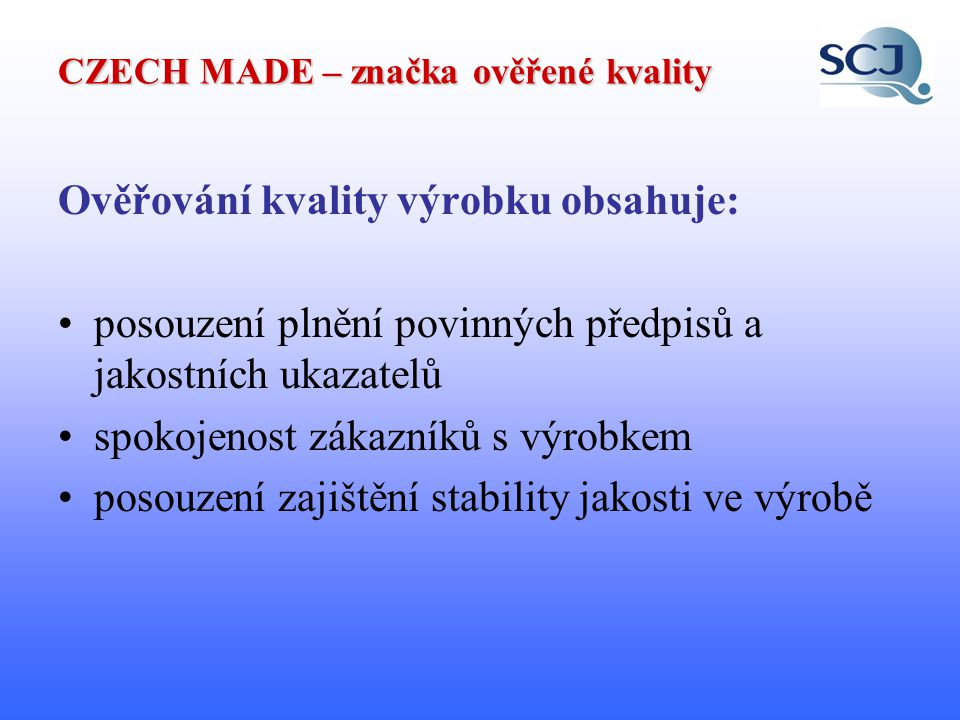 CZECH MADE – značka ověřené kvality Vybraná kritéria pro dětskou obuv (1): 1.Zákonné předpisy (plnění předpisů je podmínkou nutnou!!) zák.