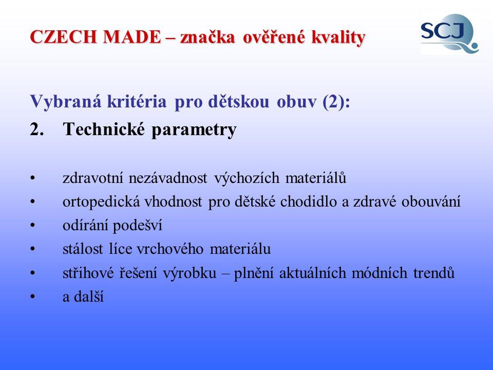 CZECH MADE – značka ověřené kvality Vybraná kritéria pro dětskou obuv (3): 3.Obchodně technické služby značení na výrobku a obalu musí odpovídat požadavkům zákona č.