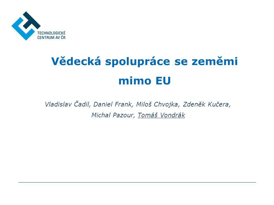 Vědecká spolupráce se zeměmi mimo EU Vladislav Čadil, Daniel Frank, Miloš Chvojka, Zdeněk Kučera, Michal Pazour, Tomáš Vondrák