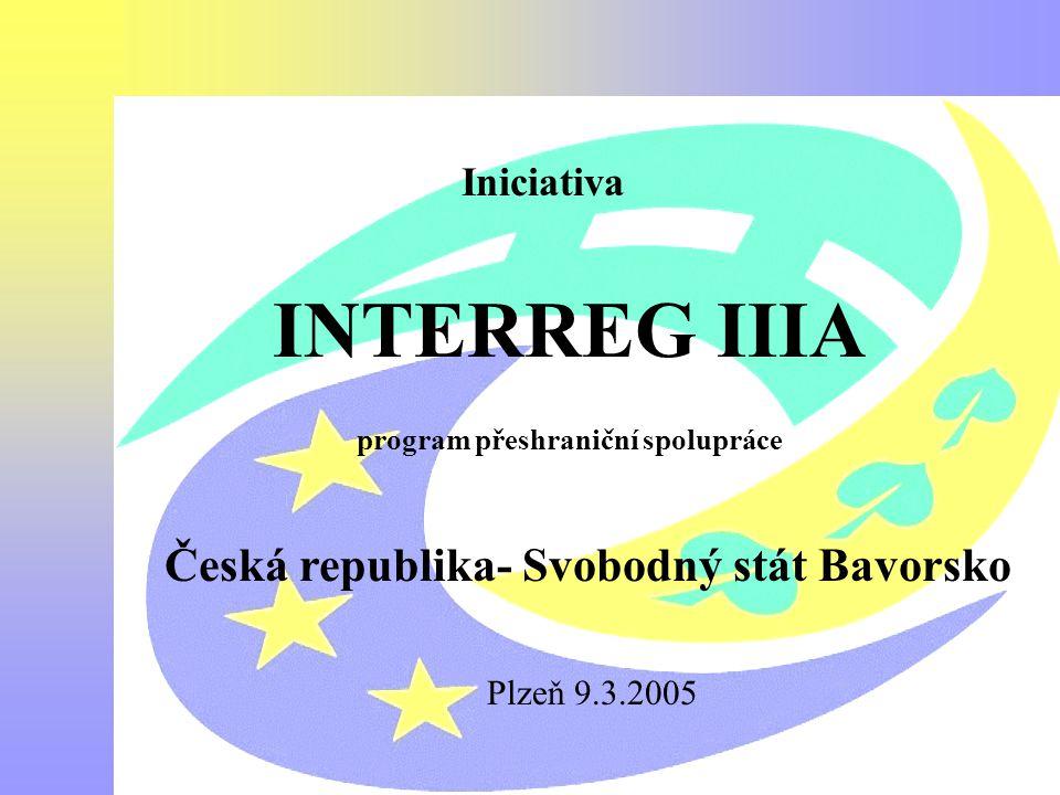 Interreg III A Česká republika -Bavorsko Iniciativa INTERREG IIIA program přeshraniční spolupráce Česká republika- Svobodný stát Bavorsko Plzeň 9.3.20