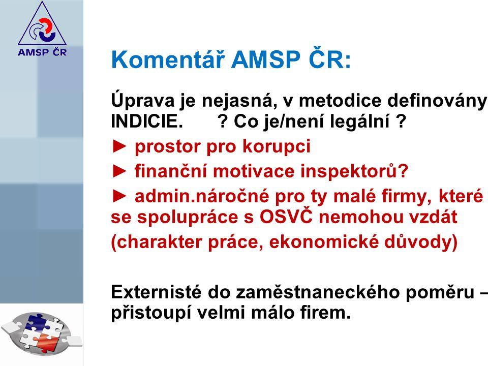 Komentář AMSP ČR: Úprava je nejasná, v metodice definovány INDICIE.