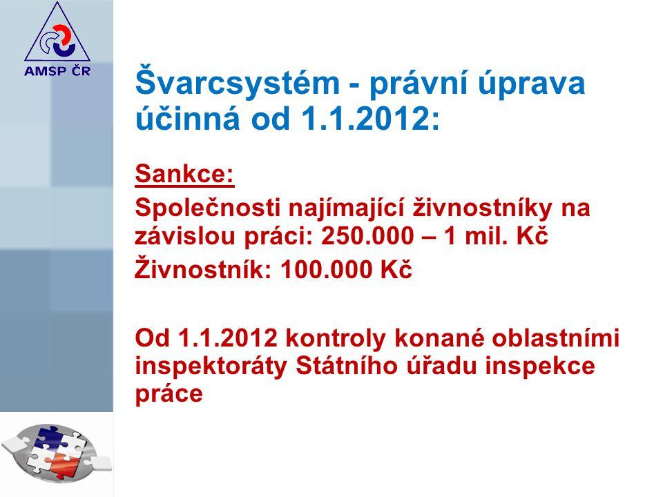 Švarcsystém - právní úprava účinná od 1.1.2012: Sankce: Společnosti najímající živnostníky na závislou práci: 250.000 – 1 mil.
