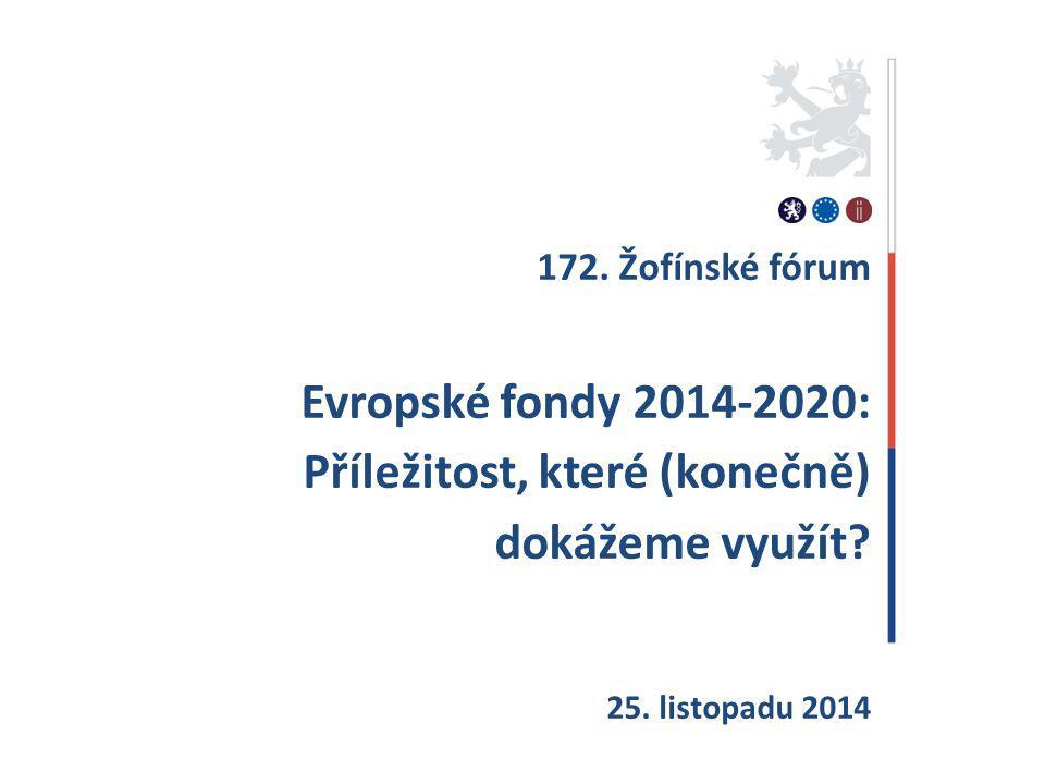 172. Žofínské fórum Evropské fondy 2014-2020: Příležitost, které (konečně) dokážeme využít.