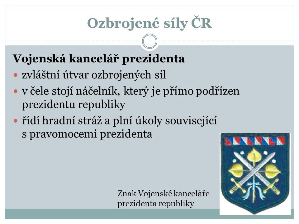 Ozbrojené síly ČR Vojenská kancelář prezidenta zvláštní útvar ozbrojených sil v čele stojí náčelník, který je přímo podřízen prezidentu republiky řídí