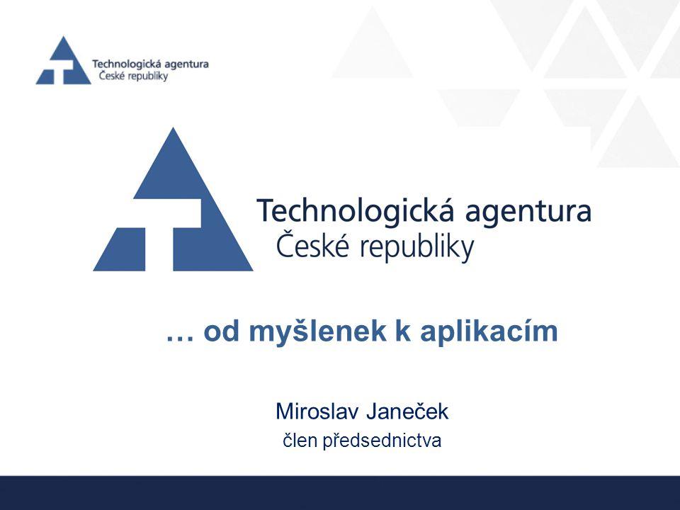 … od myšlenek k aplikacím Miroslav Janeček člen předsednictva