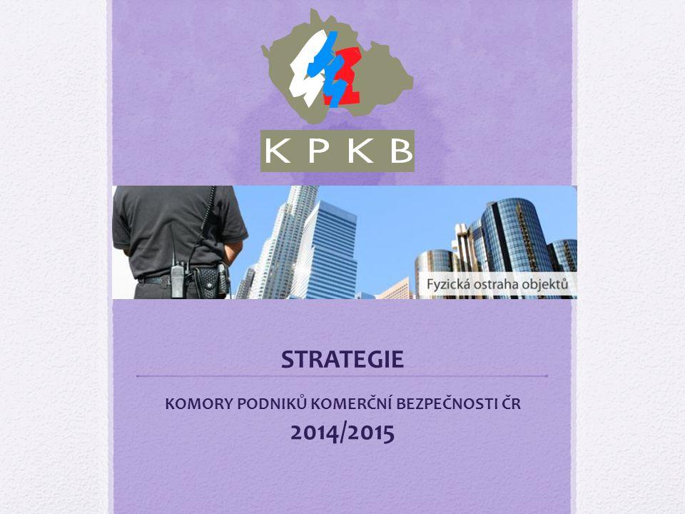 STRATEGIE KOMORY PODNIKŮ KOMERČNÍ BEZPEČNOSTI ČR 2014/2015