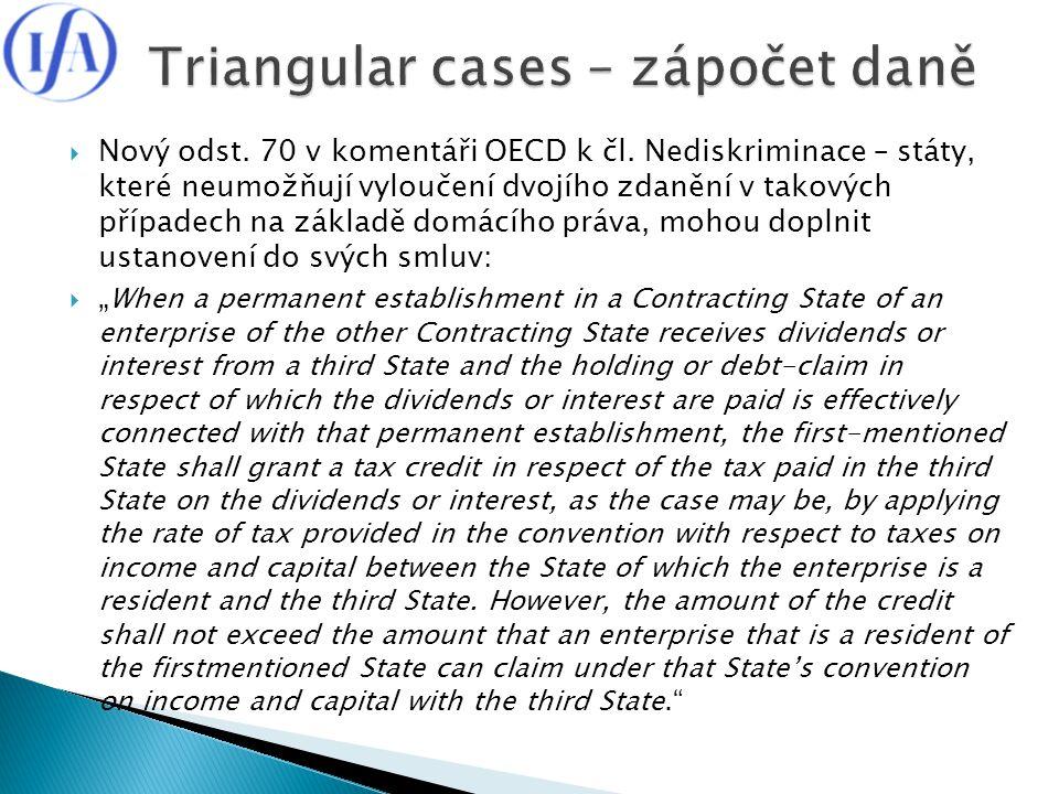  Nový odst. 70 v komentáři OECD k čl. Nediskriminace – státy, které neumožňují vyloučení dvojího zdanění v takových případech na základě domácího prá