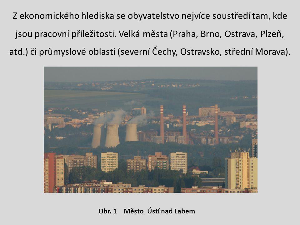 Z ekonomického hlediska se obyvatelstvo nejvíce soustředí tam, kde jsou pracovní příležitosti. Velká města (Praha, Brno, Ostrava, Plzeň, atd.) či prům