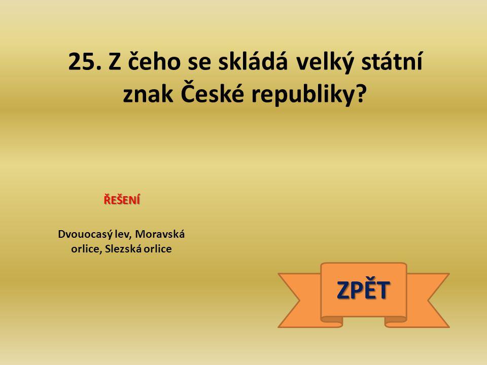 25.Z čeho se skládá velký státní znak České republiky.