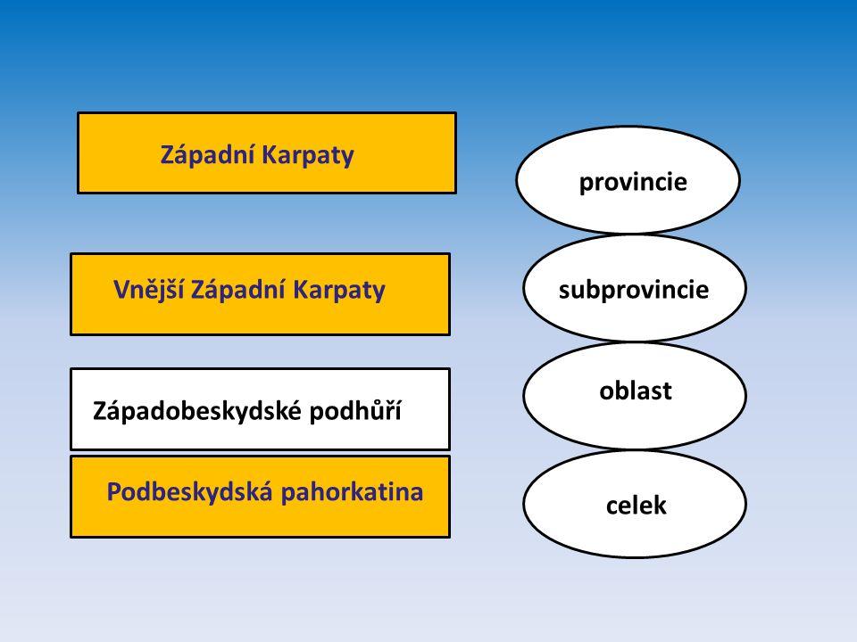 provincie subprovincie oblast celek Západobeskydské podhůří Podbeskydská pahorkatina Vnější Západní Karpaty Západní Karpaty