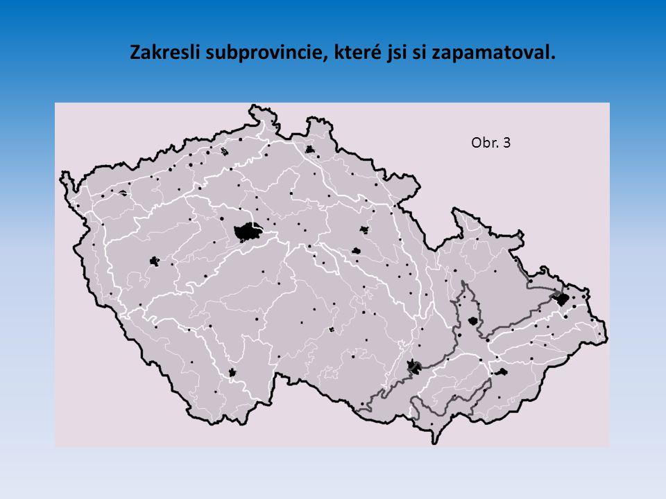 Zakresli subprovincie, které jsi si zapamatoval. Obr. 3