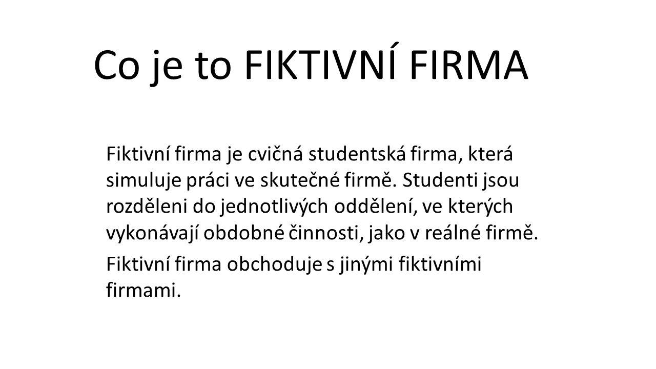 Fiktivní firma je cvičná studentská firma, která simuluje práci ve skutečné firmě. Studenti jsou rozděleni do jednotlivých oddělení, ve kterých vykoná