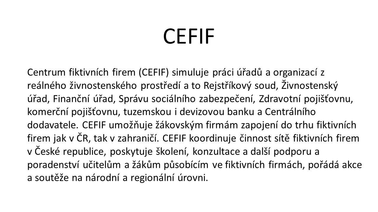 Centrum fiktivních firem (CEFIF) simuluje práci úřadů a organizací z reálného živnostenského prostředí a to Rejstříkový soud, Živnostenský úřad, Finan