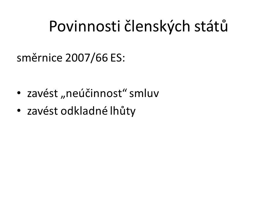 """Povinnosti členských států směrnice 2007/66 ES: zavést """"neúčinnost smluv zavést odkladné lhůty"""
