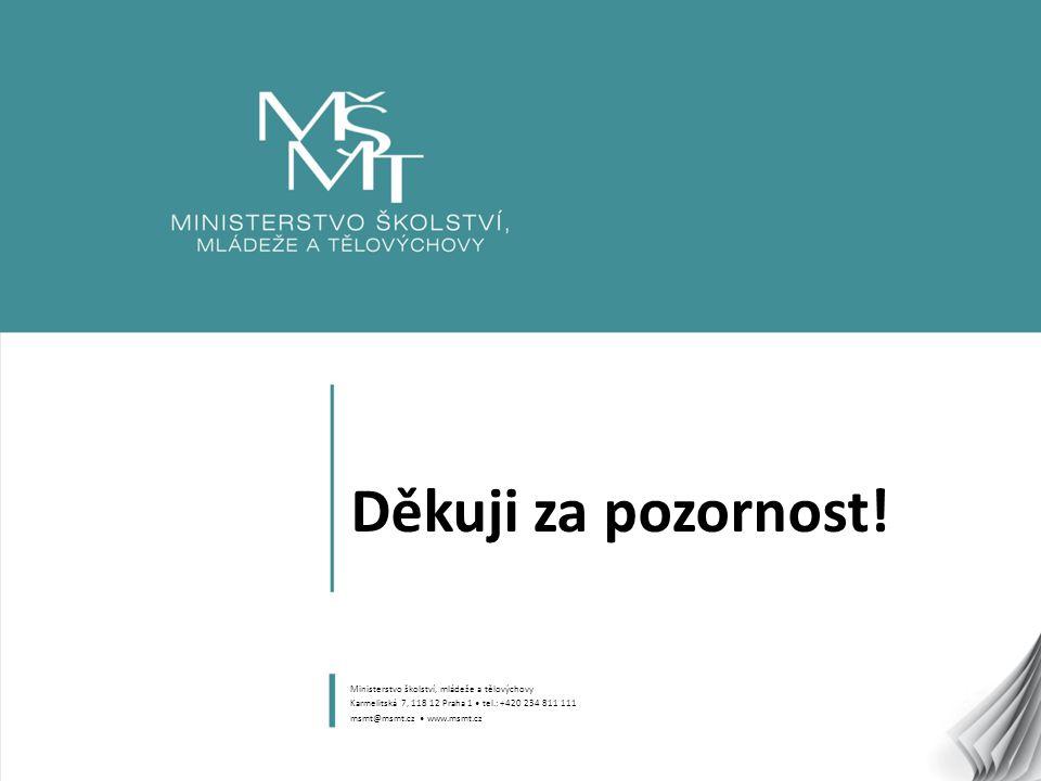 8 Děkuji za pozornost! Ministerstvo školství, mládeže a tělovýchovy Karmelitská 7, 118 12 Praha 1 tel.: +420 234 811 111 msmt@msmt.cz www.msmt.cz