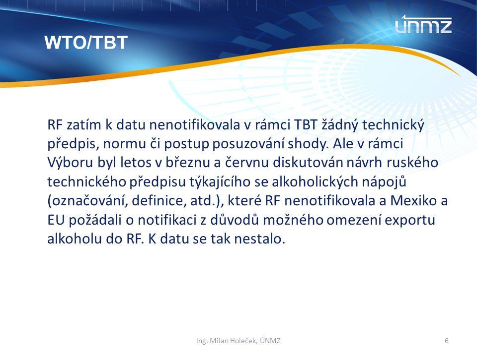 RF zatím k datu nenotifikovala v rámci TBT žádný technický předpis, normu či postup posuzování shody.