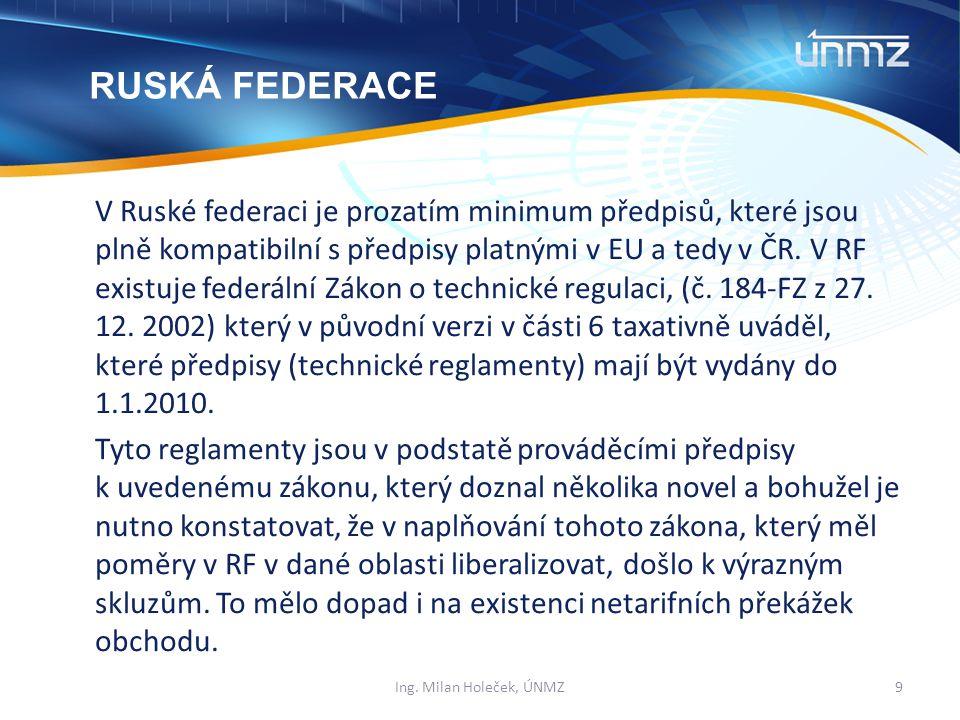 V Ruské federaci je prozatím minimum předpisů, které jsou plně kompatibilní s předpisy platnými v EU a tedy v ČR.