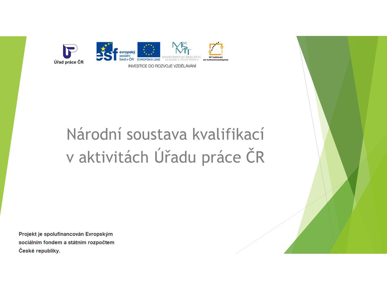 Národní soustava kvalifikací v aktivitách Úřadu práce ČR