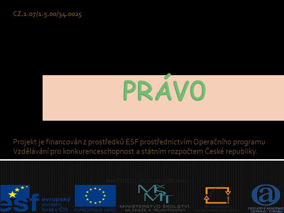 Projekt je financován z prostředků ESF prostřednictvím Operačního programu Vzdělávání pro konkurenceschopnost a státním rozpočtem České republiky. CZ.