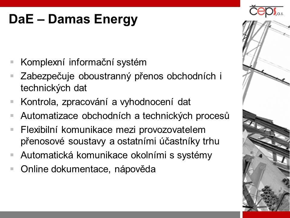 DaE – Damas Energy  Komplexní informační systém  Zabezpečuje oboustranný přenos obchodních i technických dat  Kontrola, zpracování a vyhodnocení da