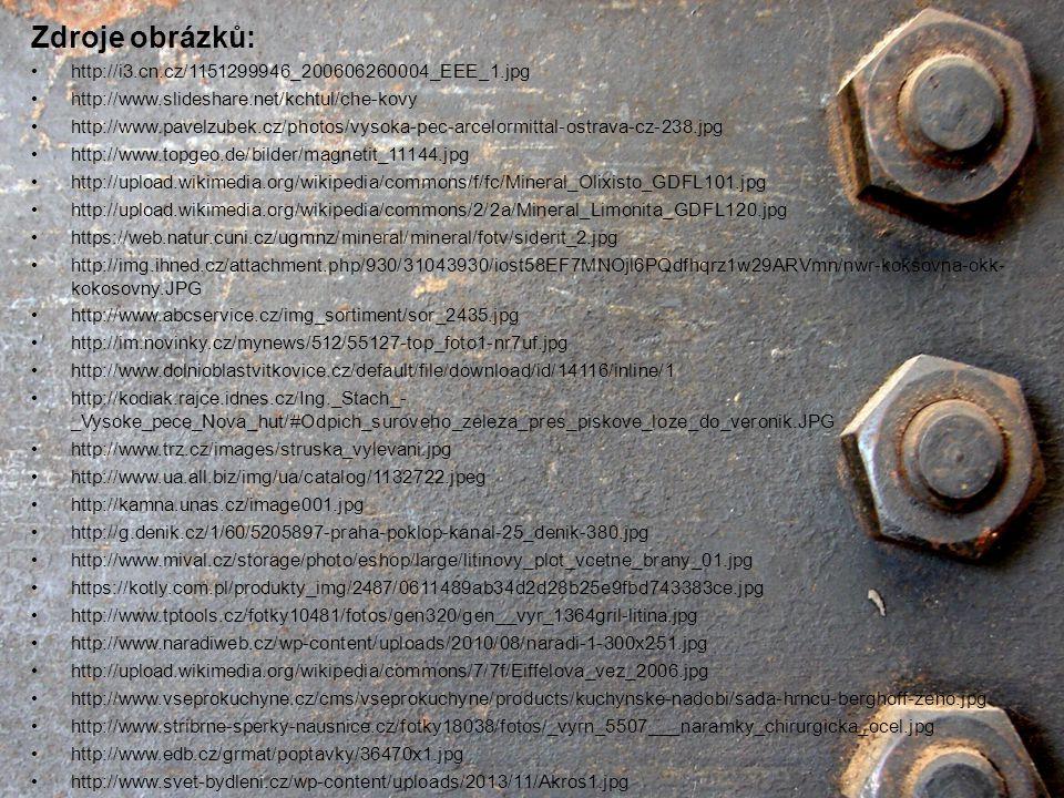 Zdroje obrázků: http://i3.cn.cz/1151299946_200606260004_EEE_1.jpg http://www.slideshare.net/kchtul/che-kovy http://www.pavelzubek.cz/photos/vysoka-pec