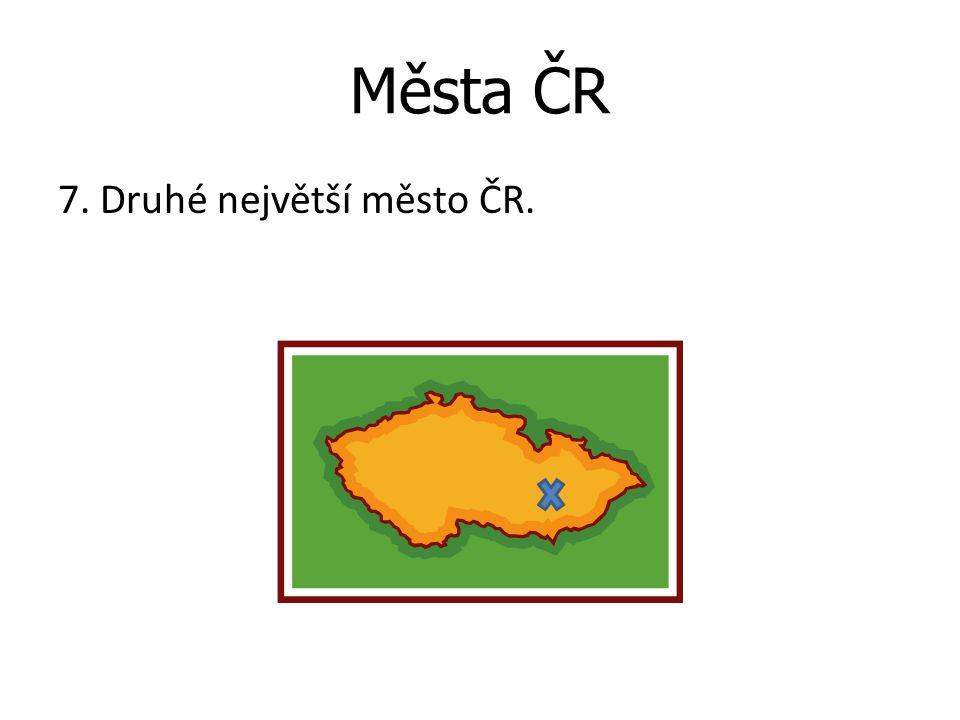 Města ČR 7. Druhé největší město ČR.